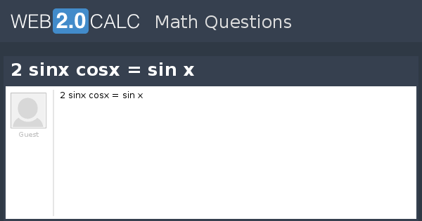 View Question 2 Sinx Cosx Sin X