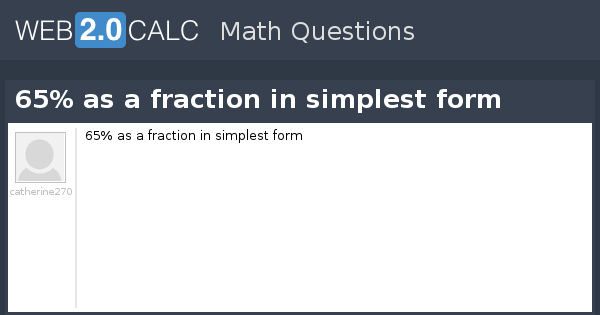 View question - 65% as a fraction in simplest form