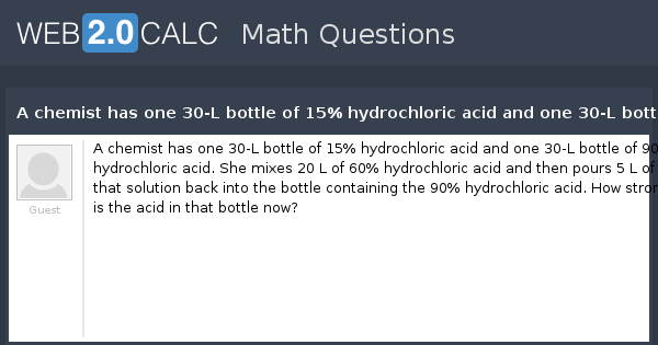 view question a chemist has one 30 l bottle of 15 hydrochloric