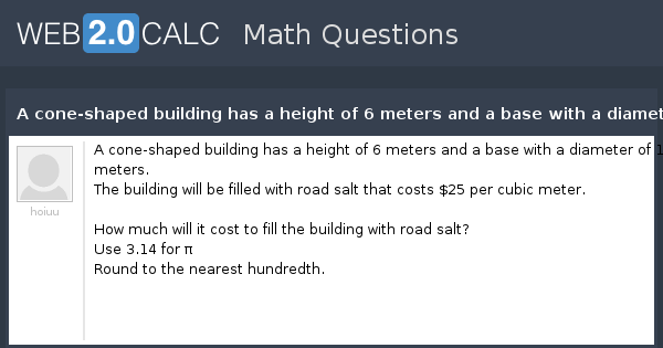 View question - A cone-shaped building has a height of 6 meters and