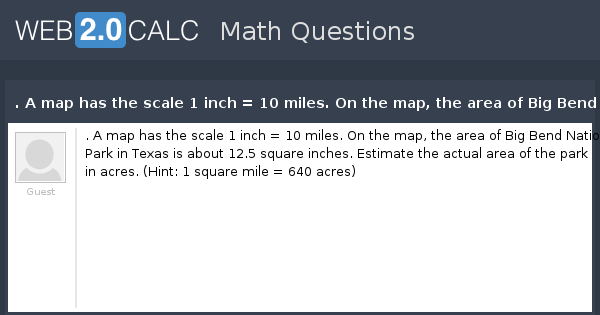 View question   A map has the scale 1 inch  10 miles On the