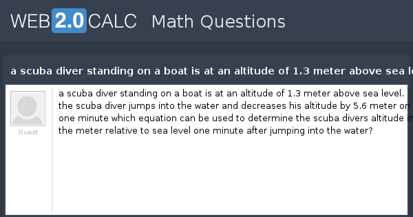 View Question A Scuba Diver Standing On A Boat Is At An Altitude - Sea level altitude