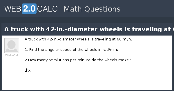 View question - A truck with 42-in -diameter wheels is