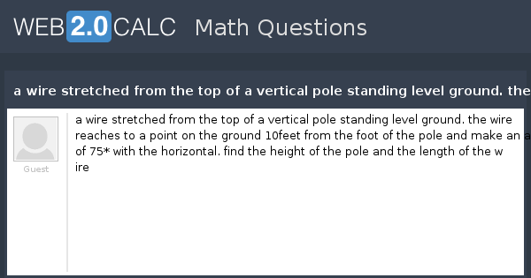View question - a wire stretched from the top of a vertical