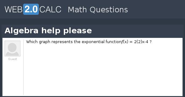 view question algebra help please