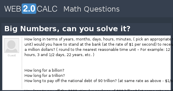 View question - Big Numbers, can you solve it?