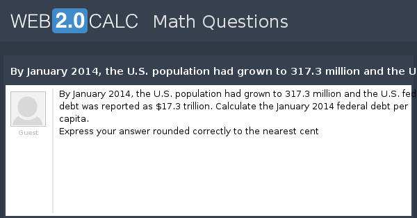 View question - By January 2014, the U S  population had grown to