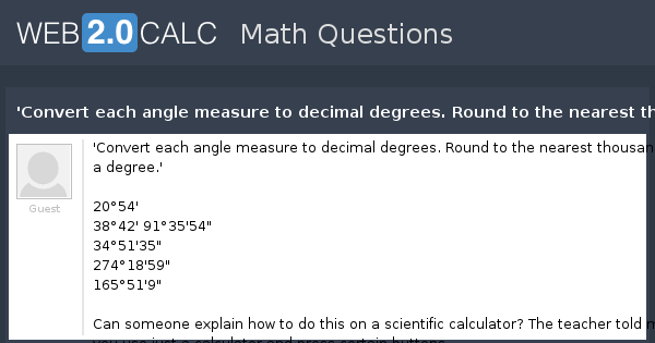 view question convert each angle measure to decimal degrees round to the nearest thousandth of a degree
