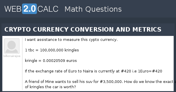 View question - CRYPTO CURRENCY CONVERSION AND METRICS