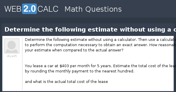 Estimate Lease Payment >> View Question Determine The Following Estimate Without