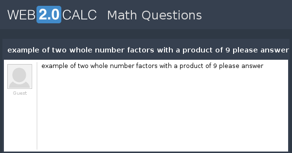 view question - example of two whole number factors with a product