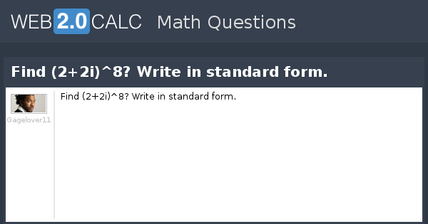 View Question Find 22i8 Write In Standard Form
