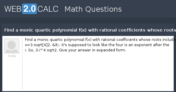 View Question Find A Monic Quartic Polynomial Fx With Rational