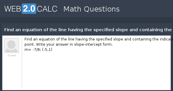 View Question Find An Equation Of The Line Having The Specified