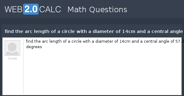View question - find the arc length of a circle with a