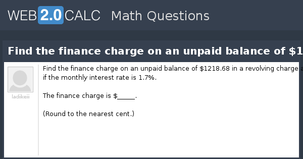 View Question Find The Finance Charge On An Unpaid