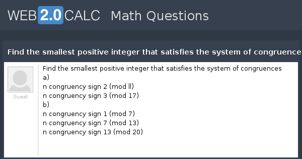 View question - Find the smallest positive integer that