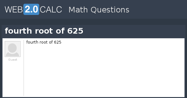 View question - fourth root of 625