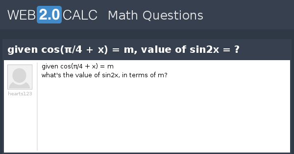 View question - given cos(π/4 + x) = m, value of sin2x = ?