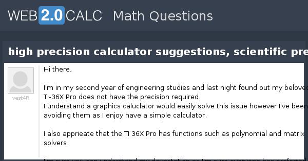 View question - high precision calculator suggestions, scientific