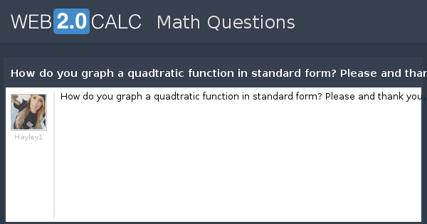 View Question How Do You Graph A Quadtratic Function In Standard