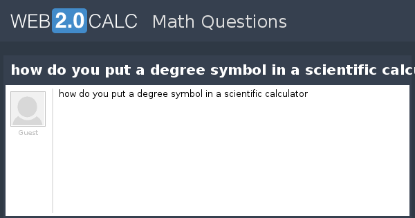 View Question How Do You Put A Degree Symbol In A Scientific
