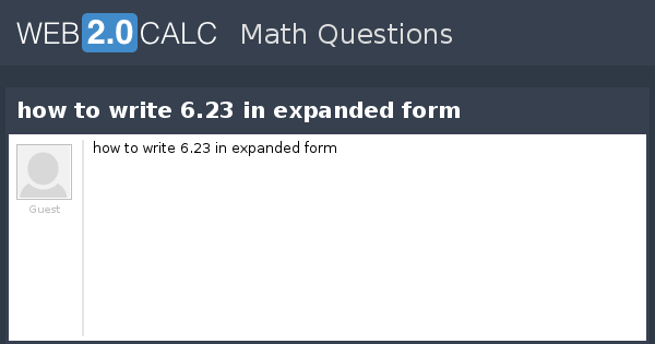 View Question How To Write 623 In Expanded Form