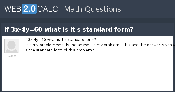 View Question If 3x 4y60 What Is Its Standard Form