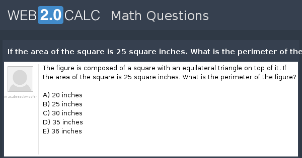 View question - If the area of the square is 25 square