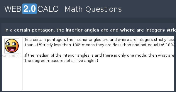 View Question   In A Certain Pentagon, The Interior Angles Are And Where  Are Integers Strictly Less Thanu0026