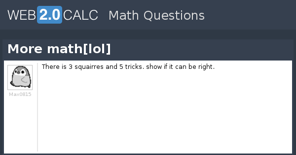 View question - More math[lol]