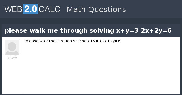 View Question Please Walk Me Through Solving Xy3 2x2y6