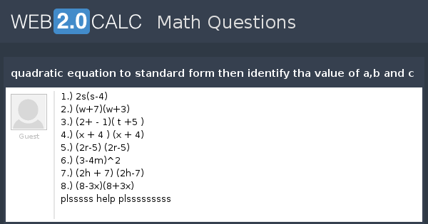 View Question Quadratic Equation To Standard Form Then Identify