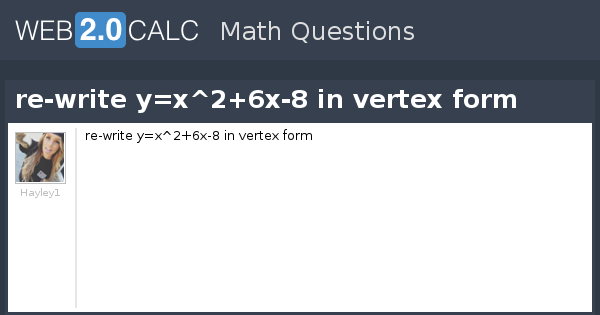 View Question Re Write Yx26x 8 In Vertex Form