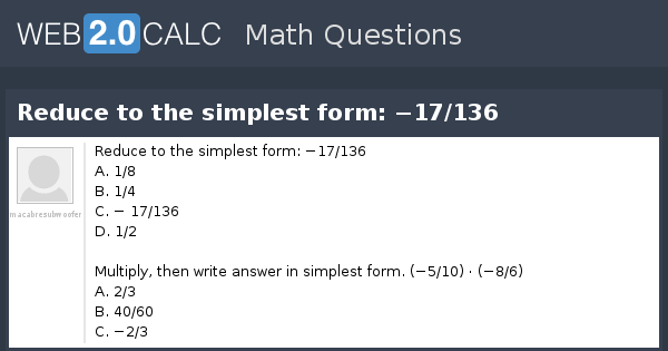 simplest form questions  View question - Reduce to the simplest form: −13/13