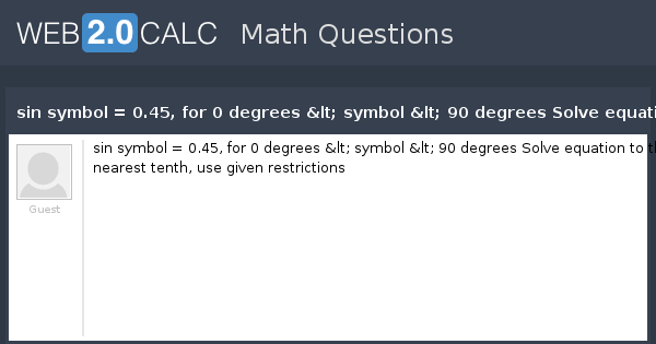 View Question Sin Symbol 045 For 0 Degrees Symbol 90