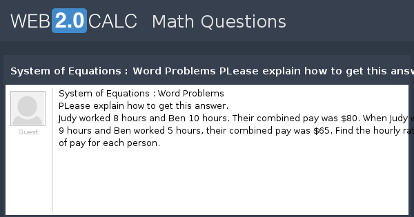 View question - System of Equations : Word Problems PLease