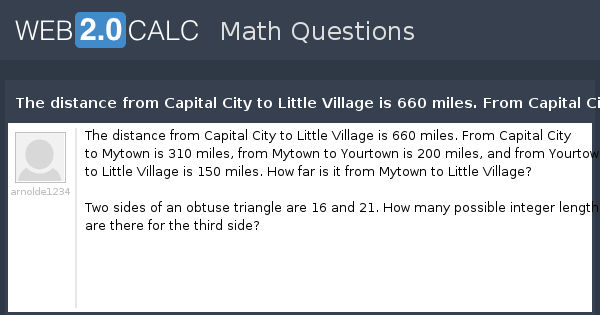 How Many Miles From >> View Question The Distance From Capital City To Little Village Is