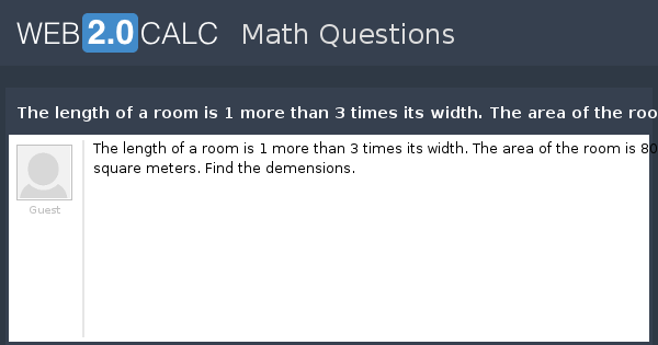 View question - The length of a room is 1 more than 3 times its