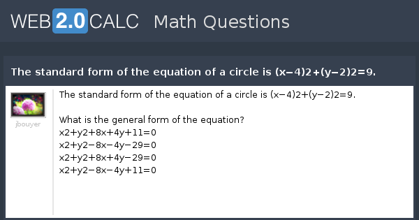 View Question The Standard Form Of The Equation Of A Circle Is X