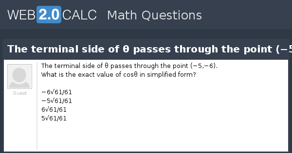 View question - The terminal side of θ passes through the