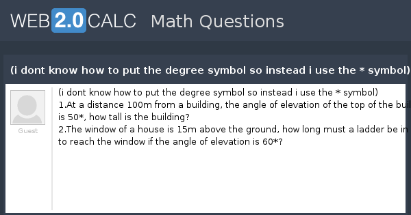 View Question I Dont Know How To Put The Degree Symbol So Instead