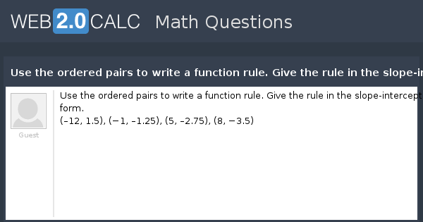 View Question Use The Ordered Pairs To Write A Function Rule Give