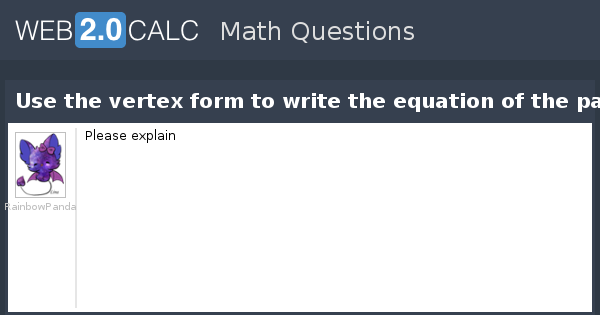View Question Use The Vertex Form To Write The Equation Of The