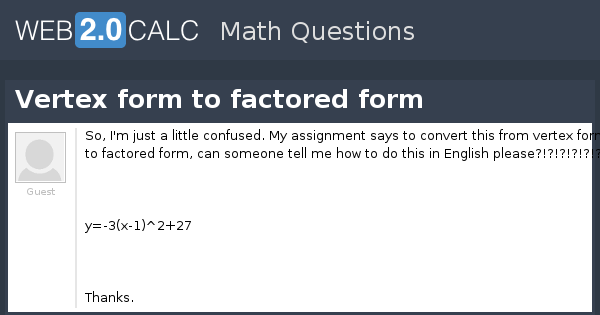 View Question Vertex Form To Factored Form
