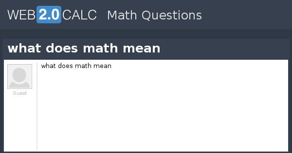 view question what does math mean