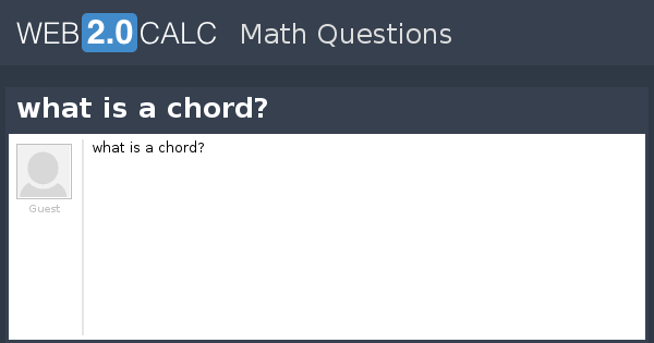View question - what is a chord?