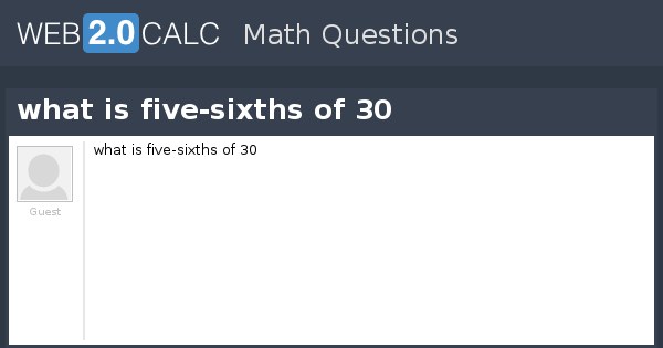 view question what is five sixths of 30