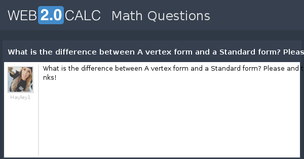 View Question What Is The Difference Between A Vertex Form And A