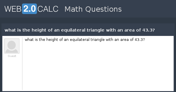 View Question What Is The Height Of An Equilateral Triangle With